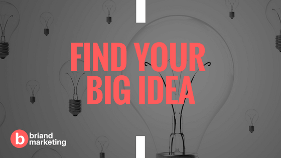 Find Your Big Idea